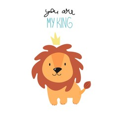 "Cute cartoon lion cub and hand lettering ""You are my king"". Vector illustration."