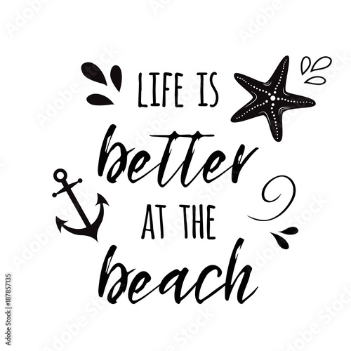 Life Is Better At The Beach Vector Inspirational Vacation And Travel Quote With Anchor Wave