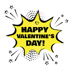 Yellow comic bubble with Happy Valentine's Day word. Comic sound effects in pop art style. Vector illustration.