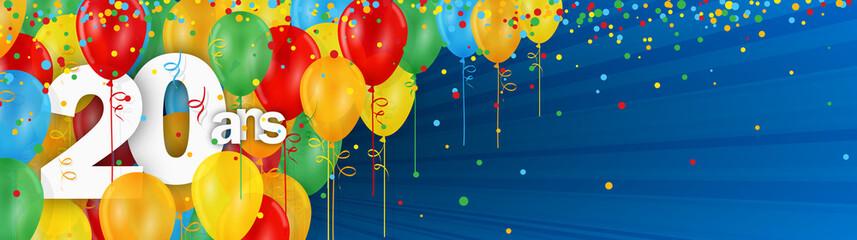 20 ANS – JOYEUX ANNIVERSAIRE avec ballons de bauderuche