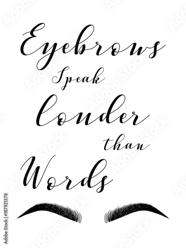 Poster With Inscription EYEBROWS Speak Louder Than Words Eyebrows Fashion Style Typography