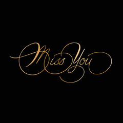 Phrase Miss you cursive font with swirls. Lettering and calligraphy.