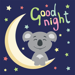Good night! Funny koala in cartoon style sitting on moon.