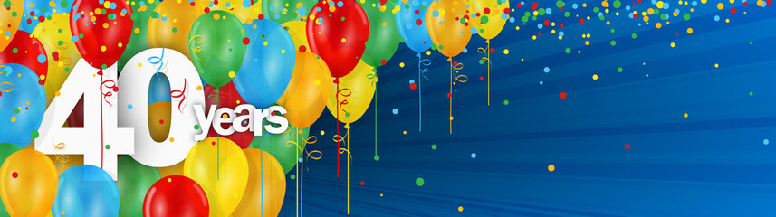 40 YEARS - HAPPY BIRTHDAY/ANNIVERSARY BANNER WITH COLOURFUL BALLOONS