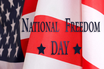 National freedom day in United States background. Text National freedom day  and the US flag.