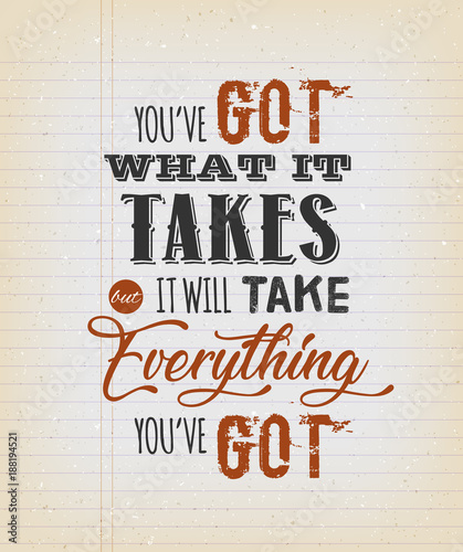 Youve Got What It Takes Motivation Quote Stock Image And Royalty