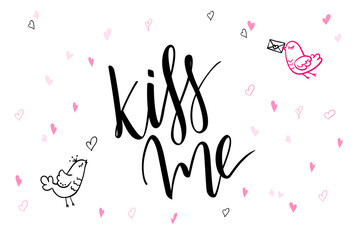 vector hand lettering valentine's day greetings text - kiss me - with heart shapes and birds