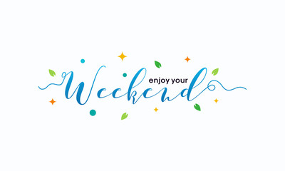 Simple Enjoy Your Weekend Letter Wallpaper Vector