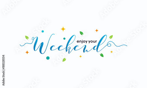Simple Enjoy Your Weekend Letter Wallpaper Vector Stock Image And