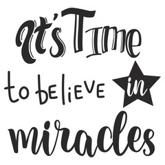 It's time to believe in miracles slogan design.