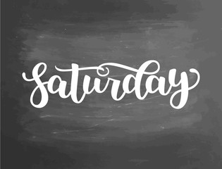 Saturday. Handwriting font by calligraphy. Vector illustration on blackboard background. EPS 10. Brush chalk lettering. Day of Week