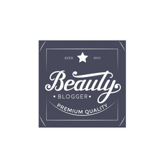 Round Badge Beauty Blogger with Hand Drawn Lettering Isolated in White Background. Black Logo Emblem Vector Illustration. Can be used for Logotype, Branding.
