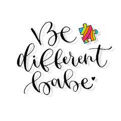 Be different babe. Handwritten greeting card design. Printable quote template. Calligraphic vector illustration.