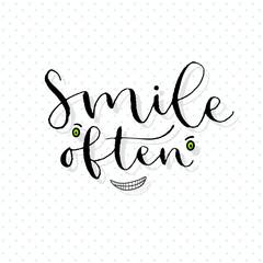Smile often. Handwritten greeting card design. Printable quote template. Calligraphic vector illustration.