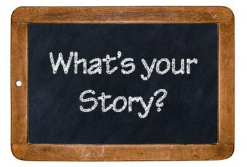 """""""What's your Story"""" - geschrieben auf alter Kreidetafel"""