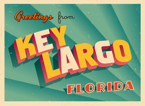 Vintage Touristic Greeting Card From Key Largo, Florida - Vector EPS10. Grunge effects can be easily removed for a brand new, clean sign.