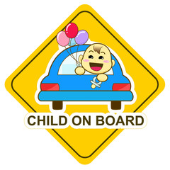 Baby on board sign, happy baby holding balloon in the car
