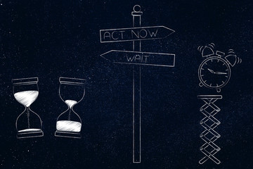 wait or act now hourglass with time passying by and alarm with road sign in between