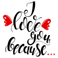 """""""I love you because..."""" text. Vector hand drawn lettering with angel wings isolated on a white background."""