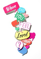 When Did You Feel Loved Today?