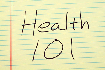 """The words """"Health 101"""" on a yellow legal pad"""