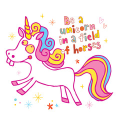 Be a unicorn in a field of horses motivational design
