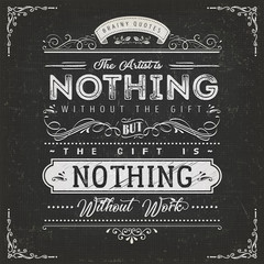 The Artist Is Nothing Without The Gift Quote Poster