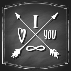 I love you infinitely sign comosition, with heart and arrows, on black chalkboard background. Vector vintage illustration.