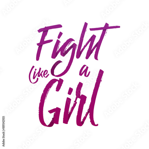 Fight Like A Girl Hand Lettered Quote Modern Brushpen Calligraphy