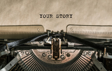 your story, the text is written with old typewriter, close-up. Vintage, antiques