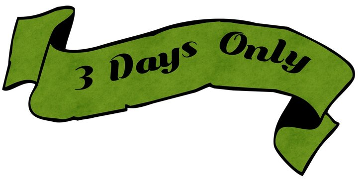 3 DAYS ONLY green ribbon.