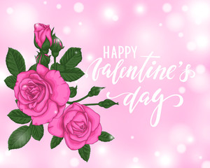 beautiful pink roses bokeh background. Happy Valentines day. Hand drawn brush pen lettering. design greeting card and invitation of the wedding, birthday, Valentine s Day, mother s day, holiday.