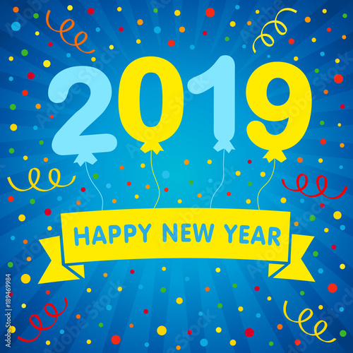 2019 happy new year helium balloons lettering and colored confetti