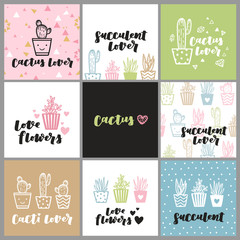 Set of cute cactus lover greeting cards. Collection of templates with succulents in flower pots, heart-shaped cacti and hand lettering phrases in pastel color theme.