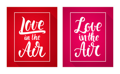 Vector illustration: Set of two poster with Handwritten lettering of Love in the Air.
