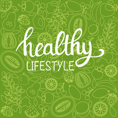background healthy food poster or banner with hand drawn fruits and  Lettering text healthy lifestyle