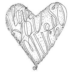 Black lettering, heart figure I love you so much on white stock vector illustration