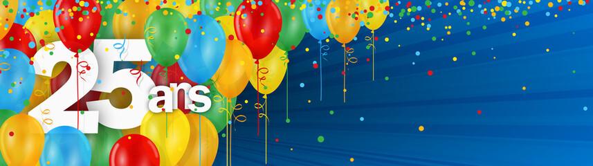 25 ANS - Carte JOYEUX ANNIVERSAIRE avec ballons de bauderuche