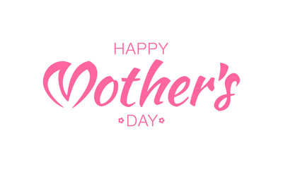 Vector Happy Mothers Day Pink Typographic Lettering isolated on white Background With Pink Heart and Flower Illustration of a Mother's Day Card.