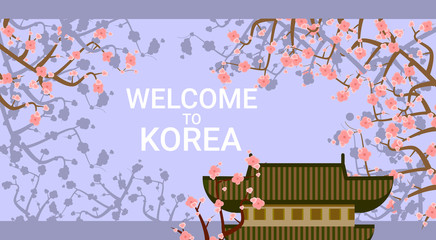 Traditional Korea Temple Or Palace Over Blooming Sakura Tree Background Welcome To Korea Poster Flat Vector Illustration