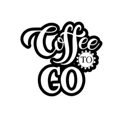 Handdrawn lettering Coffee To Go for cafe and coffee take away. Vector Illustration