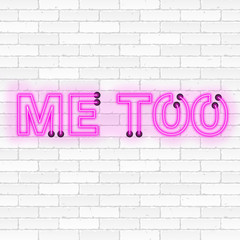 Me too neon light sign illustration on white brick wall background as trending social-media movement against sexual harassment and abuse
