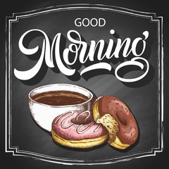 Hand lettering Good morning on retro black chalkboard background with hand-drawn cup of coffee and two donuts. Vector vintage illustration.