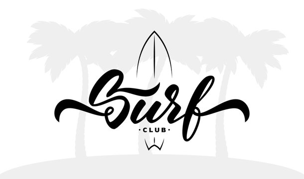 Vector illustration. Vintage hand lettering emblem of Surf club with surfing board on palm trees background