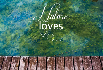 Photo with 'Nature loves you' text