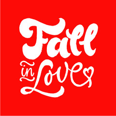 Fall in Love lettering. Brush pen hand drawn calligraphy. White on red. Valentine's day. Romantic quotes