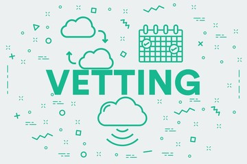 Conceptual business illustration with the words vetting