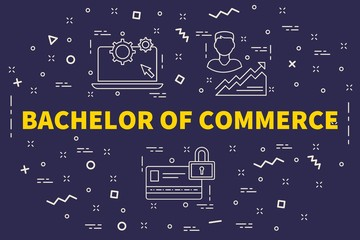 Conceptual business illustration with the words bachelor of commerce