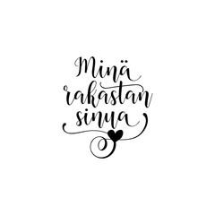 Handwritten calligraphy phrase in Finnish Mina rakastan sinua. Vector illustration. translate from Finnish: I love you