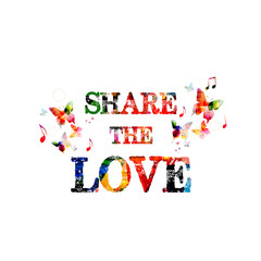 Share the love colorful inscription isolated. Calligraphy vector illustration. Share the love phrase lettering